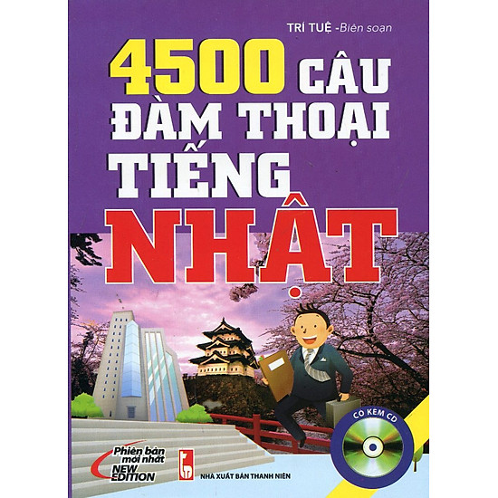 4500 Câu Đàm Thoại Tiếng Nhật (Kèm 01 CD)