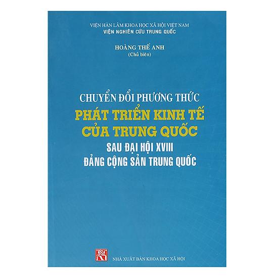 Chuyển Đổi Phương Thức Phát Triển Kinh Tế Của Trung Quốc Sau Đại Hội Đảng XVIII Đảng Cộng Sản Trung Quốc