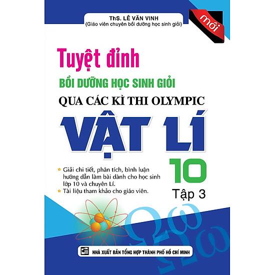Tuyệt Đỉnh Bồi Dưỡng Học Sinh Giỏi Qua Các Kì Thi Olympic Vật Lí Lớp 10 (Tập 3)
