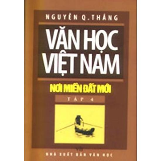 Văn Học Việt Nam Nơi Miền Đất Mới - Tập 4
