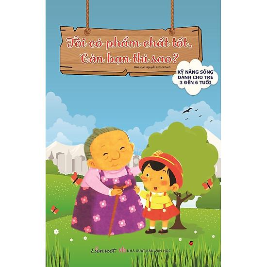 Bộ Sách Kỹ Năng Sống Dành Cho Trẻ 3 Đến 6 Tuổi – Tôi Có Phẩm Chất Tốt, Còn Bạn Thì Sao