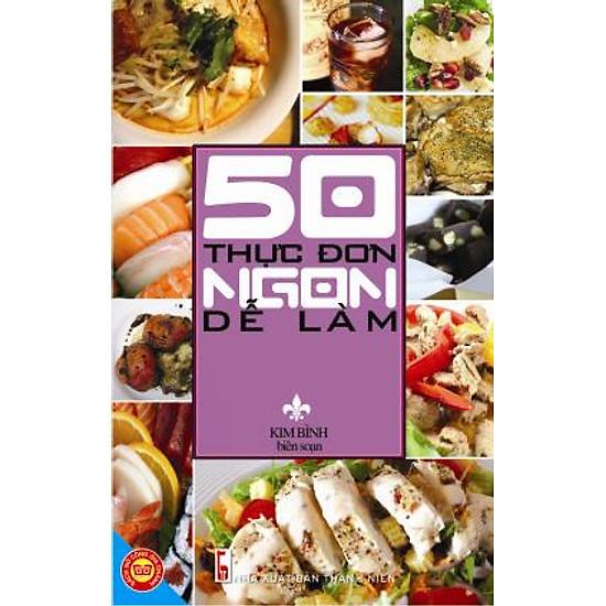 [Download sách] 50 Thực Đơn Ngon Dễ Làm