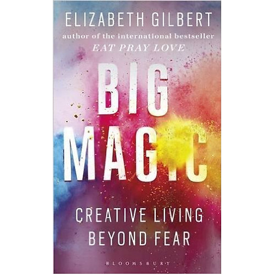 Big Magic: Creative Living Beyond Fear - Paperback