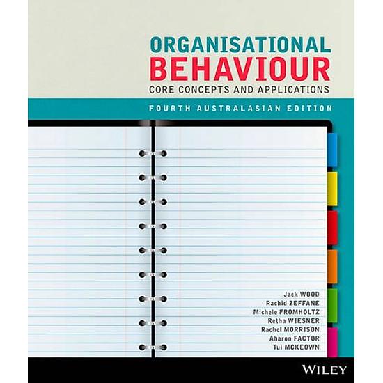 [Download sách] Organisational Behaviour: Core Concepts, 4E