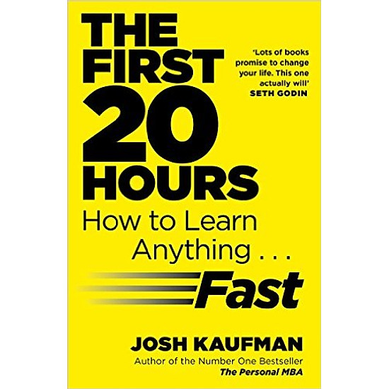 The First 20 Hours: How To Learn Anything … Fast – Paperback