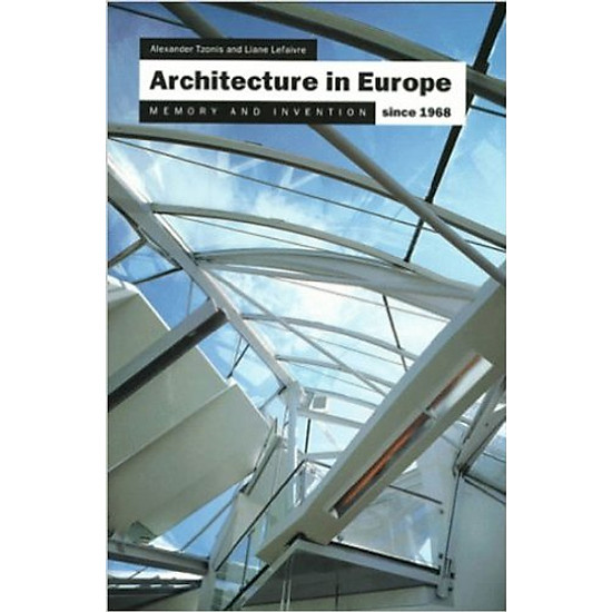 Architecture in Europe Since 1968 – Paperback