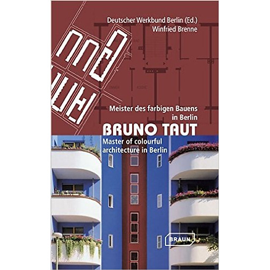 Bruno Taut: Master Of Colourful Architecture In Berlin – Paperback
