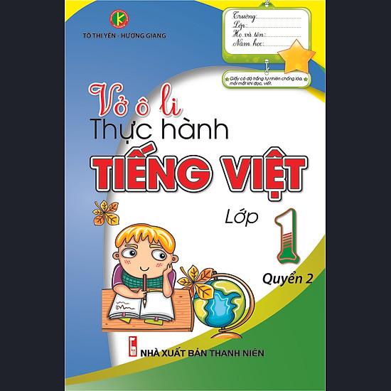 Vở Ô Li Thực Hành Tiếng Việt Lớp 1 (Quyển 2) (Tái Bản)