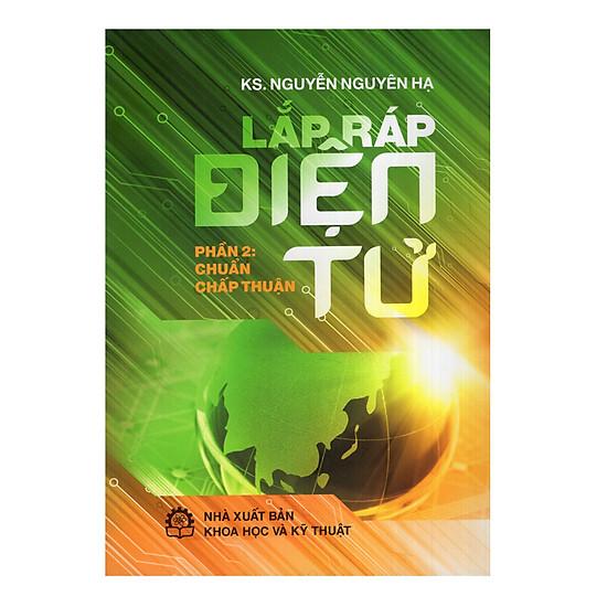 Lắp Ráp Điển Tử - Phần 2: Chuẩn Chấp Thuận
