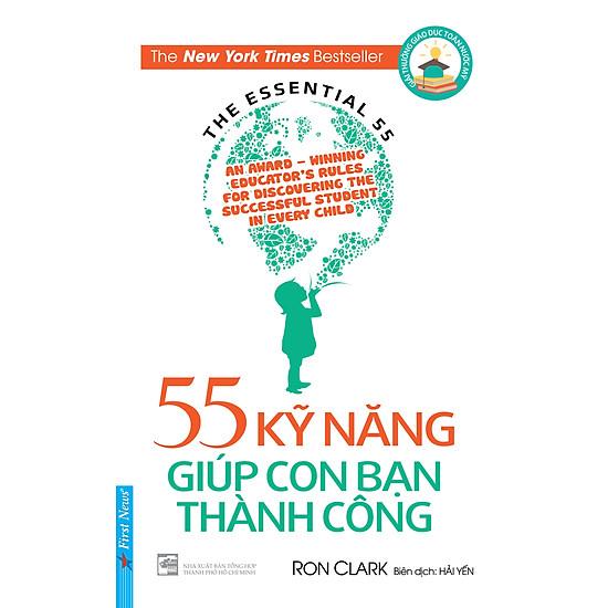 55 Kỹ Năng Giúp Con Bạn Thành Công (Tái Bản)
