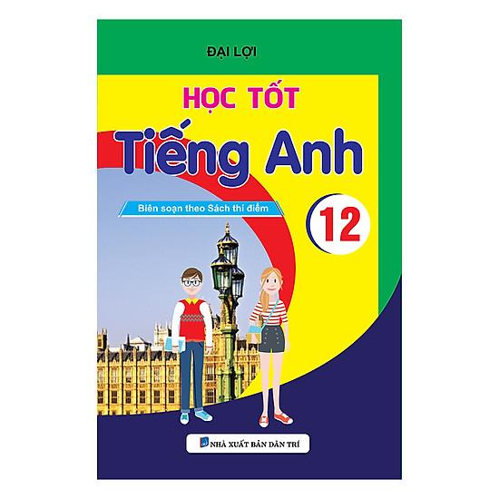 [Download Sách] Học Tốt Tiếng Anh 12