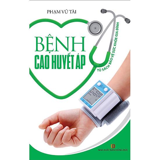 [Download Sách] Tủ Sách Bảo Vệ Sức Khỏe Gia Đình - Bệnh Cao Huyết Áp