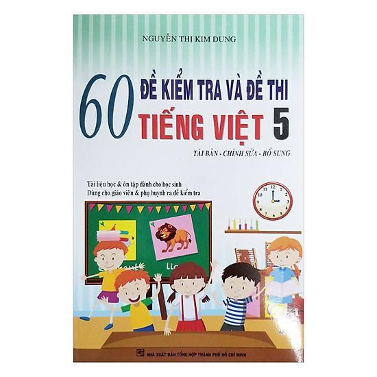 60 Đề Kiểm Tra Và Đề Thi Tiếng Việt Lớp 5