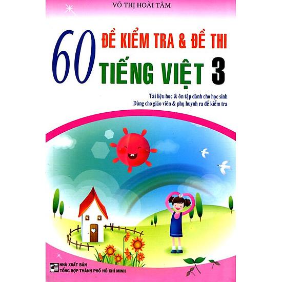 60 Đề kiểm Tra Và Đề Thi Tiếng Việt Lớp 3