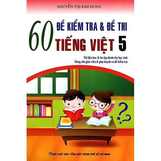 60 Đề Kiểm Tra Và Đề Thi Lớp 5
