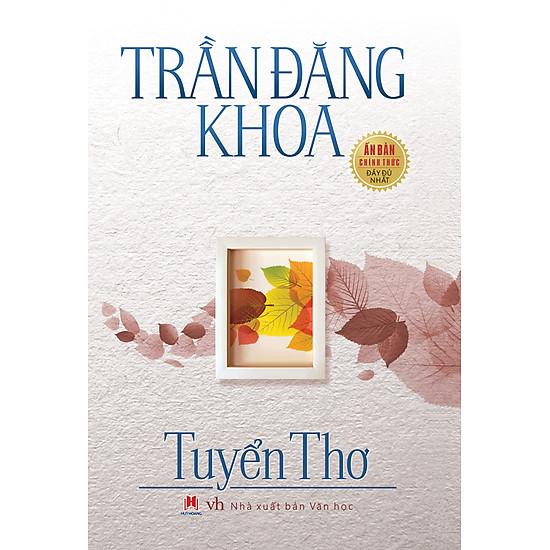Trần Đăng Khoa – Tuyển Thơ (Tái Bản)