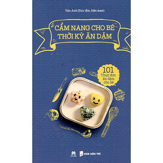 Cẩm Nang Cho Bé Thời Kỳ Ăn Dặm (Tái Bản 2016)