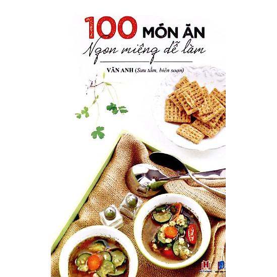 100 Món Ăn Ngon Miệng Dễ Làm (Tái Bản 2016)