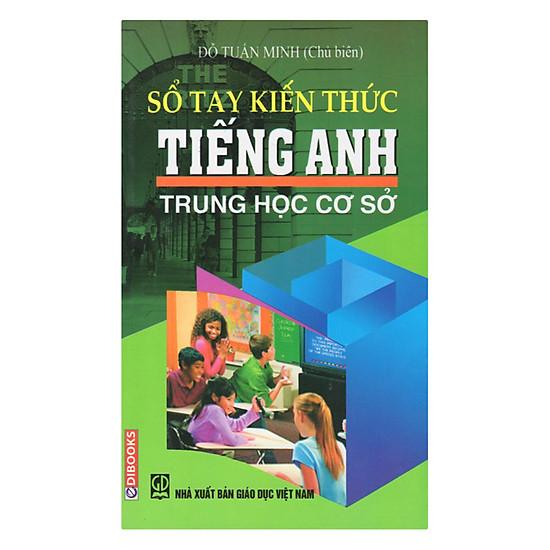 Sổ Tay Kiến Thức Tiếng Anh THCS