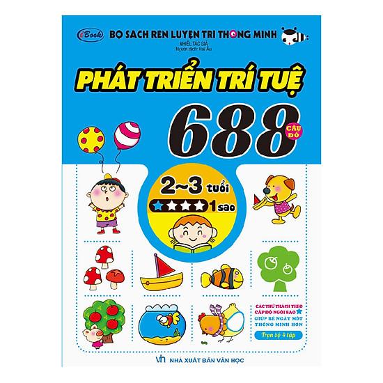 Bộ Sách Rèn Luyện Trí Thông Minh - 688 Câu Đố Phát Triển Trí Tuệ 2 -3 Tuổi - Cấp Độ 1 Sao