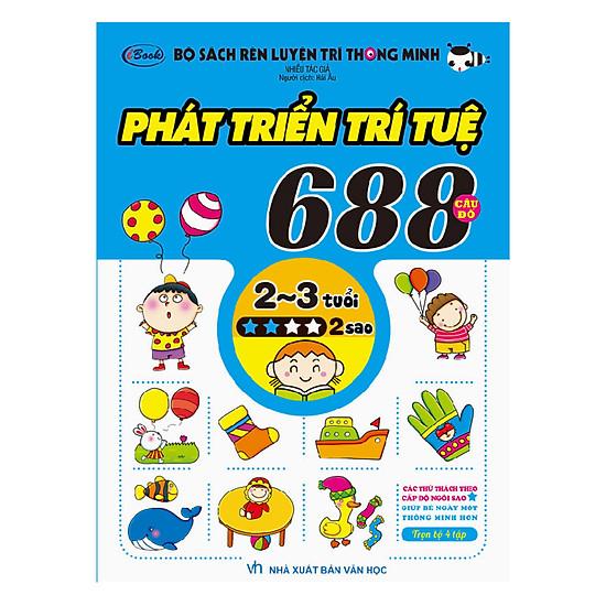 Bộ Sách Rèn Luyện Trí Thông Minh - 688 Câu Đố Phát Triển Trí Tuệ 2 -3 Tuổi - Cấp Độ 2 Sao