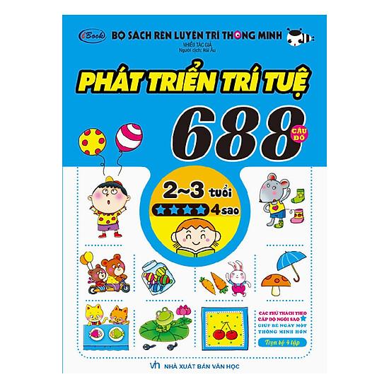 Bộ Sách Rèn Luyện Trí Thông Minh - 688 Câu Đố Phát Triển Trí Tuệ 2 -3 Tuổi - Cấp Độ 4 Sao