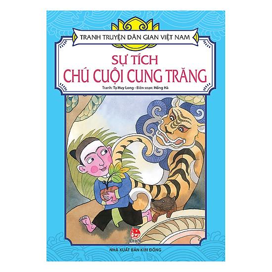 Tranh Truyện Dân Gian Việt Nam: Sự Tích Chú Cuội Cung Trăng (Tái Bản 2017)