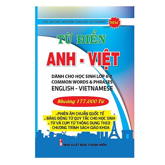 Từ Điển Anh – Việt Dành Cho Học Sinh Lớp 6 – 7 (Khoảng 177000 Từ)
