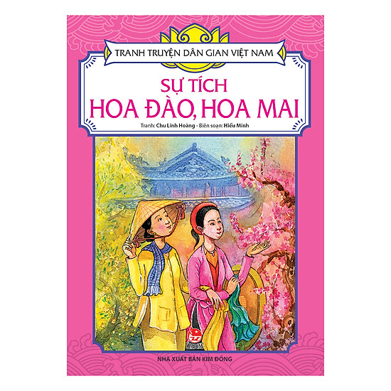 [Download Sách] Tranh Truyện Dân Gian Việt Nam: Sự Tích Hoa Đào, Hoa Mai (Tái Bản 2017)