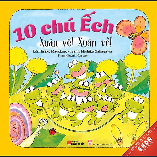 Truyện Ehon Nhật Bản – 10 Chú Ếch: Xuân Về! Xuân Về