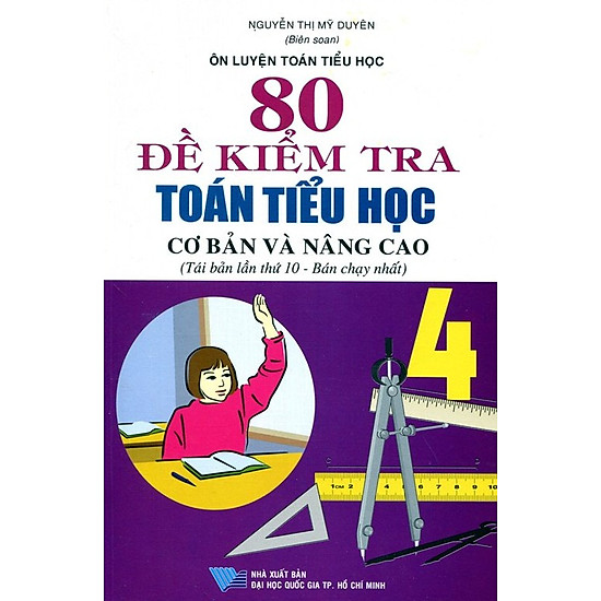 80 Đề Kiểm Tra Toán Tiểu Học Cơ Bản Và Nâng Cao - Lớp 4