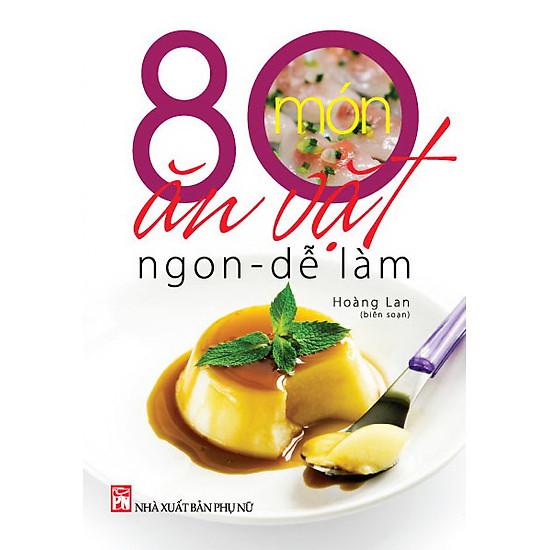 80 Món Ăn Vặt Ngon - Dễ Làm