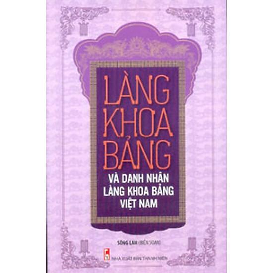 Làng Khoa Bảng Và Danh Nhân Làng Khoa Bảng Việt Nam