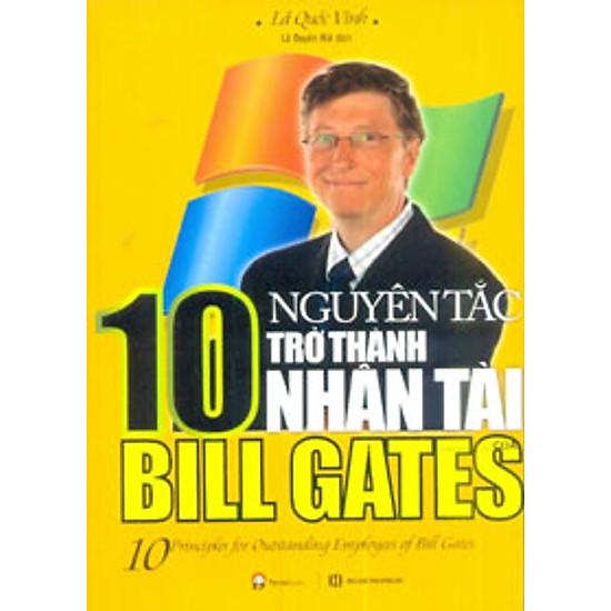 [Download Sách] 10 Nguyên Tắc Trở Thành Nhân Tài Bill Gates