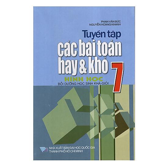 Tuyển Tập Các Bài Toán Hay Và Khó Hình Học 7