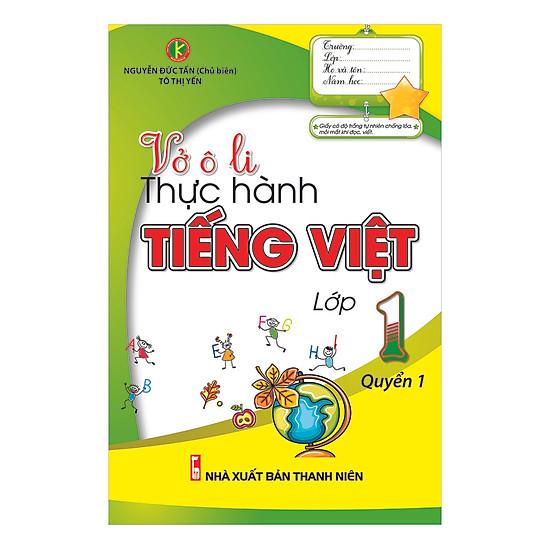 Vở ô Li Thực Hành Tiếng Việt Lớp 1 (Tập 1)