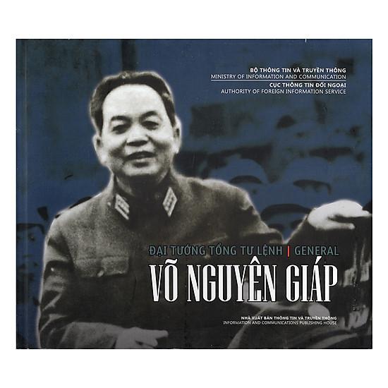 [Download Sách] Đại Tướng Tổng Tư Lệnh Võ Nguyên Giáp (Sách Ảnh Song Ngữ Anh - Việt)