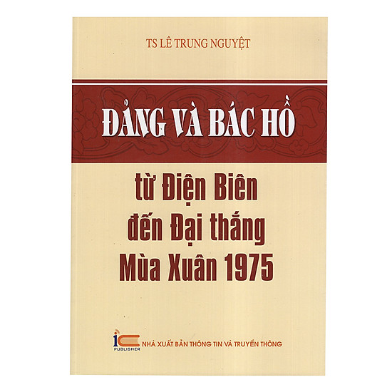 [Download Sách] Đảng Và Bác Hồ Từ Điện Biên Đến Đại Thắng Mùa Xuân 1975