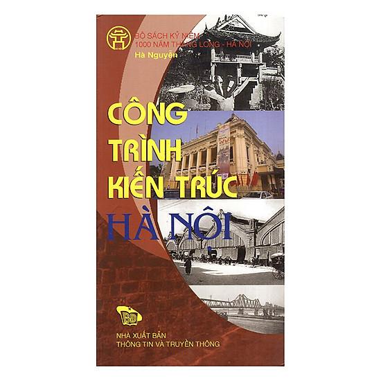 Công Trình Kiến Trúc Hà Nội - Hanoi Architectuaral Works (Bộ Sách Song Ngữ)