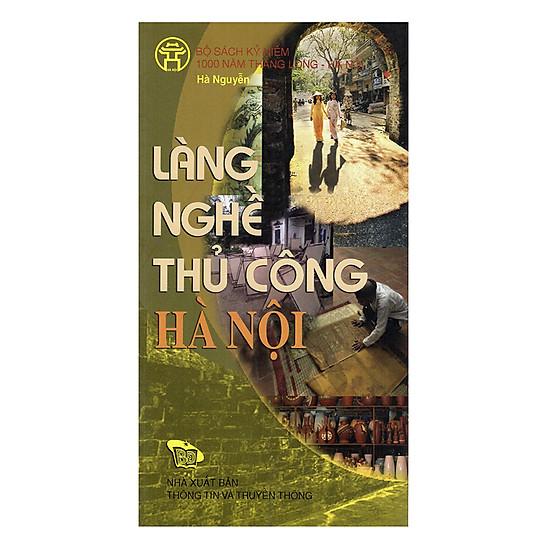 Làng Nghề Thủ Công Hà Nội - Hanoi Handicraft Trade Villages (Bộ Sách Song Ngữ)