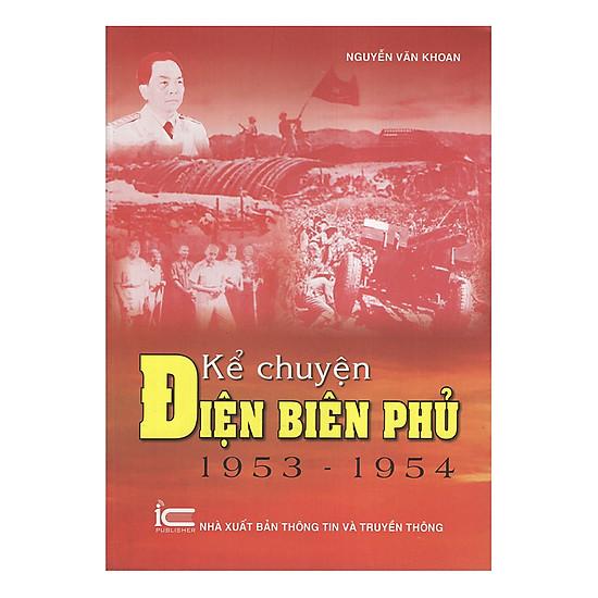 [Download Sách] Kể Chuyện Điện Biên Phủ (1953-1954)
