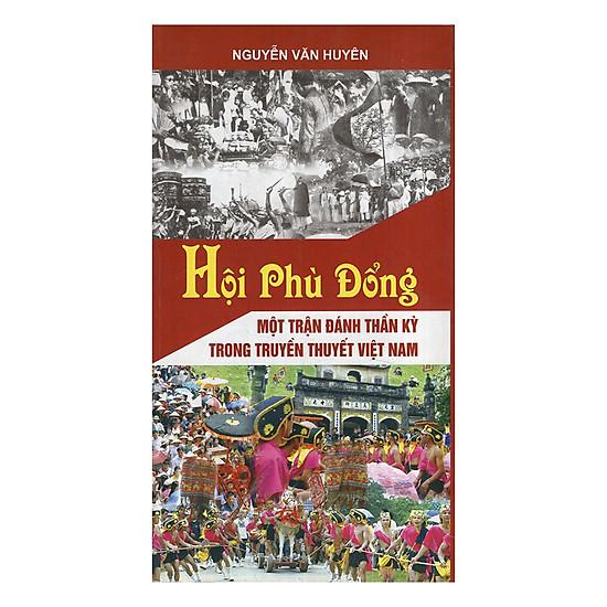 [Download Sách] Hội Phù Đổng - Một Trận Đánh Thần Kỳ Trong Truyền Thuyết Việt Nam