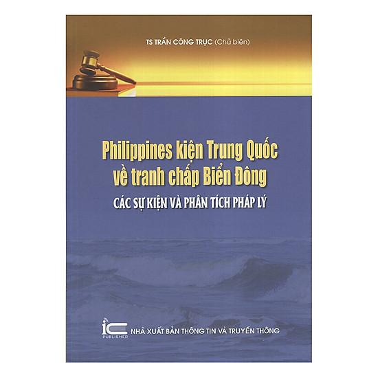 [Download Sách] Philippines Kiện Trung Quốc Về Tranh Chấp Biển Đông Các Sự Kiện Và Phân Tích Pháp Lý