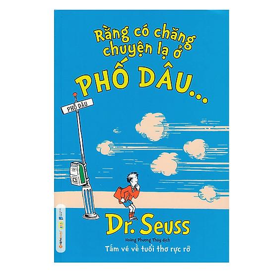[Download Sách] Dr.Seuss - Rằng Có Chăng Chuyện Lạ Ở Phố Dâu