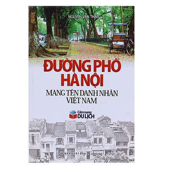 [Download Sách] Đường Phố Hà Nội Mang Tên Danh Nhân Việt Nam