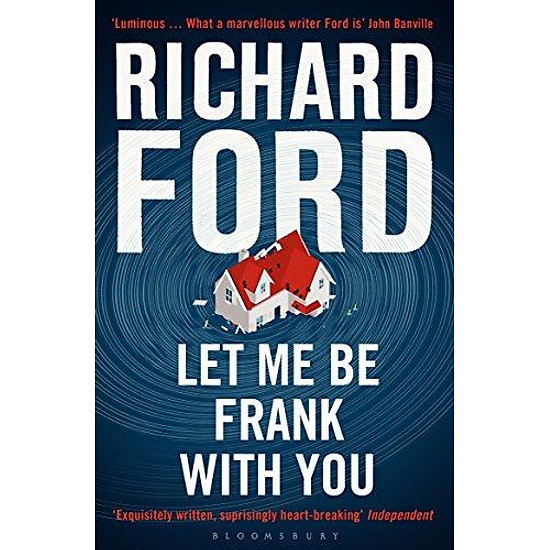 Let Me Be Frank With You: A Frank Bascombe Book (Paperback)