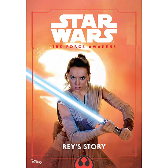 [Download Sách] Star Wars The Force Awakens: Rey's Story