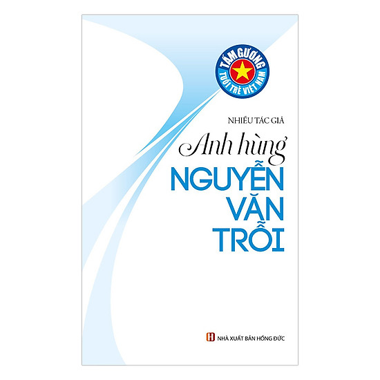 Tấm Gương Tuổi Trẻ Việt Nam - Anh Hùng Nguyễn Văn Trỗi