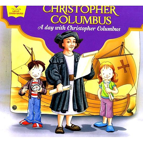 Tủ Sách Gặp Gỡ Danh Nhân – A Day With Christopher Columbus(Song Ngữ)