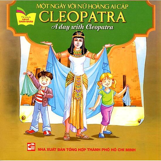 Tủ Sách Gặp Gỡ Danh Nhân – A Day With Cleopatra (Song Ngữ)